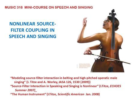 NONLINEAR SOURCE-FILTER COUPLING IN SPEECH AND SINGING