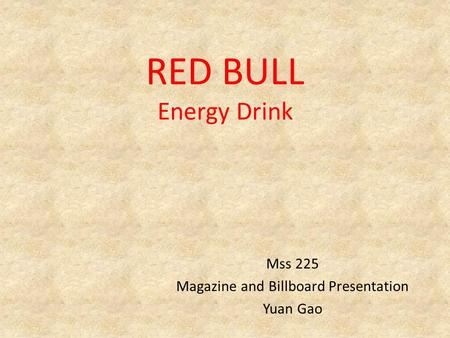 RED BULL Energy Drink Mss 225 Magazine and Billboard Presentation Yuan Gao.