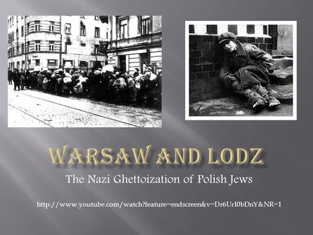 The Nazi Ghettoization of Polish Jews