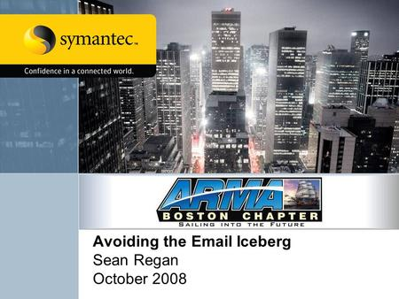 Avoiding the Email Iceberg Sean Regan October 2008.