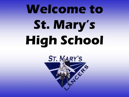 "Welcome to St. Mary's High School. Home of the Men's & Women's Class ""B"" Champions."