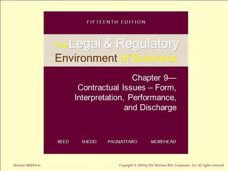 9-1 Chapter 9— Contractual Issues – Form, Interpretation, Performance, and Discharge REED SHEDD PAGNATTARO MOREHEAD F I F T E E N T H E D I T I O N McGraw-Hill/Irwin.