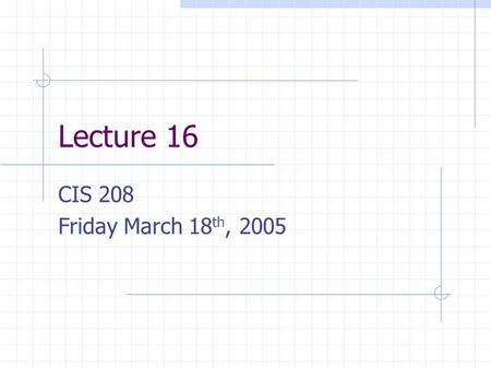 Lecture 16 CIS 208 Friday March 18 th, 2005. Last bit on structs, I swear Structs in Debugger It's your friend.
