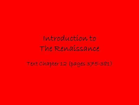 Introduction to The Renaissance Text Chapter 12 (pages 375-381)
