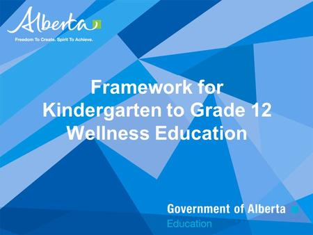 Framework for Kindergarten to Grade 12 Wellness Education.