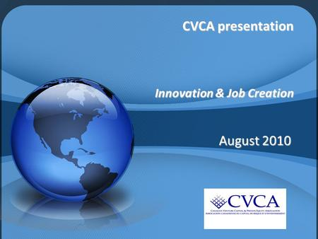 1 CVCA presentation Innovation & Job Creation August 2010.