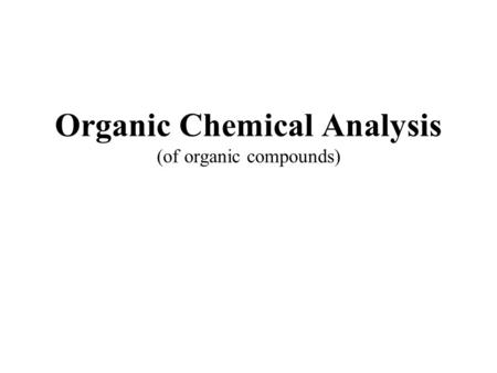 Organic Chemical Analysis (of organic compounds).