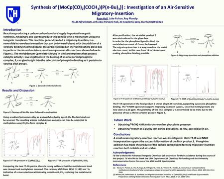 Synthesis of [MoCp(CO) 2 (COCH 3 )(P(n-Bu) 3 )] : Investigation of an Air-Sensitive Migratory-Insertion Acknowledgments I'd like to thank the Advanced.