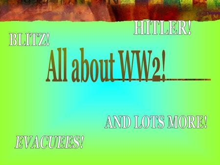 BLITZ! In the summer of 1940, Hitler decided to invade Britain. His plan was to take control of the English Channel by destroying the Royal Air force.