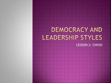 DEMOCRACY and leadership styles