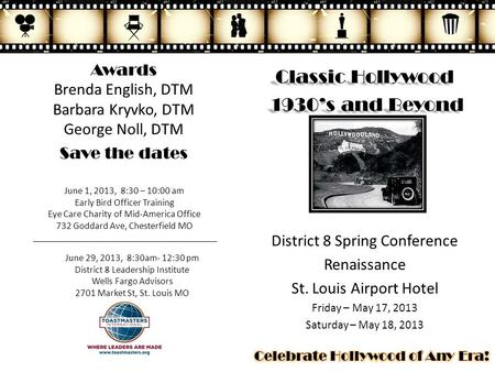 Classic Hollywood 1930's and Beyond 1930's and Beyond District 8 Spring Conference Renaissance St. Louis Airport Hotel Friday – May 17, 2013 Saturday –