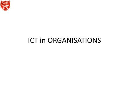 ICT in ORGANISATIONS. ICT AND BANKING Know, Describe and Understand!