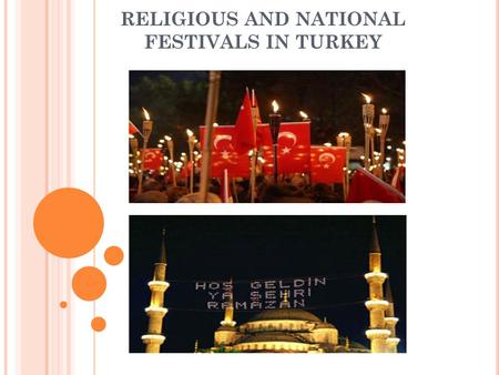 RELIGIOUS AND NATIONAL FESTIVALS IN TURKEY. RELIGIOUS FESTIVALS.
