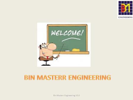 Bin Masterr Engineering V1.0. About Us  Bin Masterr engineering is a technology driven company striving for excellence in paddy processing from harvest.