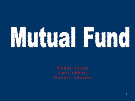 1. 2 CONCEPT ♦A Mutual Fund is a trust that pools the savings of number of investors who share a common financial goal. ♦The money collected is then invested.