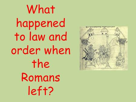 What happened to law and order when the Romans left?