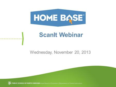 ScanIt Webinar Wednesday, November 20, 2013. Agenda What is ScanIt? –What are the technical requirements? –How do I download and launch? Printing Tests.