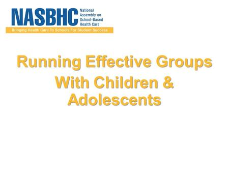 Running Effective Groups With Children & Adolescents.