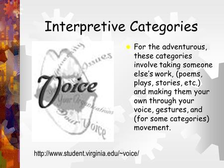 Interpretive Categories  For the adventurous, these categories involve taking someone else's work, (poems, plays, stories, etc.) and making them your.