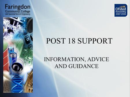 POST 18 SUPPORT INFORMATION, ADVICE AND GUIDANCE.
