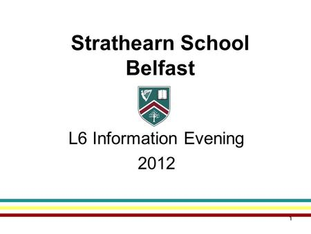 11 Strathearn School Belfast L6 Information Evening 2012.