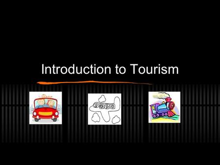 Introduction to Tourism. 3.1 Demonstrate an understanding of the history and evolution of travel. 3.2 Examine the motivations, needs, and expectations.