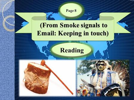 (From Smoke signals to Email: Keeping in touch) (From Smoke signals to Email: Keeping in touch) Page 8 Reading.