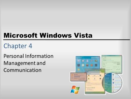 Microsoft Windows Vista Chapter 4 Personal Information Management and Communication.