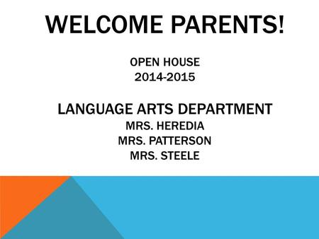 Welcome Parents. Open House Language Arts Department Mrs