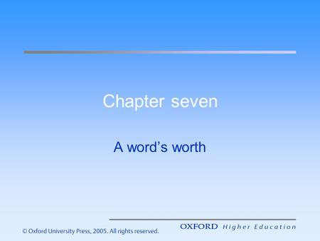 Chapter seven A word's worth.