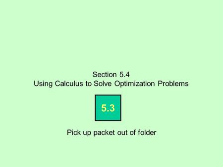 Using Calculus to Solve Optimization Problems