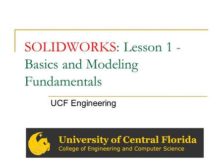 SOLIDWORKS: Lesson 1 - Basics and Modeling Fundamentals