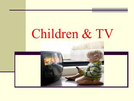 Children & TV. Should children's TV educate or entertain?