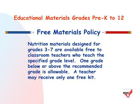 Educational Materials Grades Pre-K to 12 Free Materials Policy Nutrition materials designed for grades 3-7 are available free to classroom teachers who.