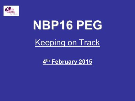 NBP16 PEG Keeping on Track 4th February 2015.