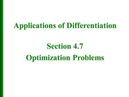 Applications of Differentiation Section 4.7 Optimization Problems
