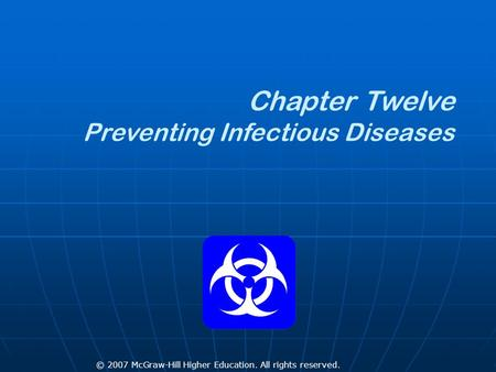 © 2007 McGraw-Hill Higher Education. All rights reserved. Chapter Twelve Preventing Infectious Diseases.