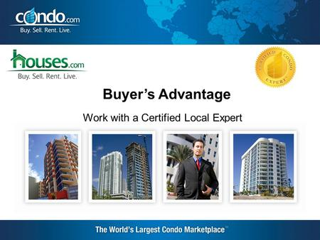 Buyer's Advantage Work with a Certified Local Expert.