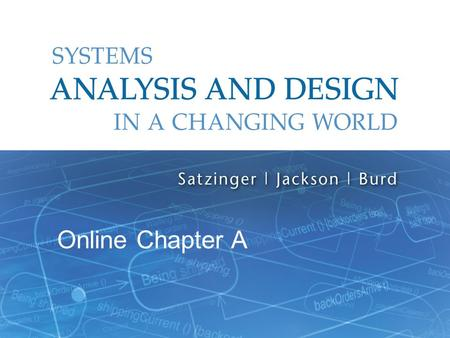 Systems Analysis and Design in a Changing World, 6th Edition 1 Online Chapter A.