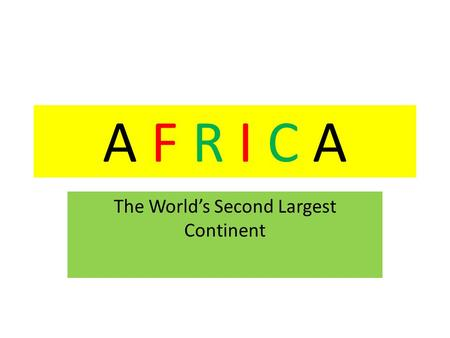 The World's Second Largest Continent