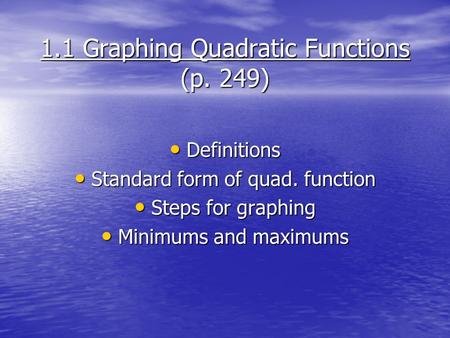 1.1 Graphing Quadratic Functions (p. 249)