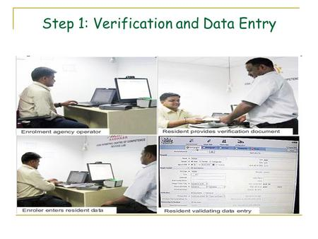 Step 1: Verification and Data Entry. Step 2: Biometric Scans.