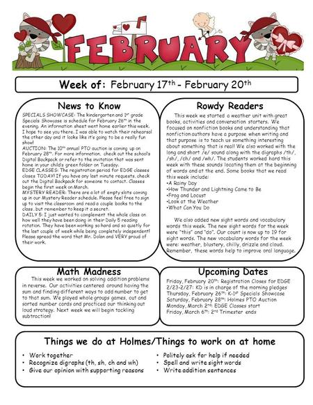 Week of: February 17 th - February 20 th News to Know SPECIALS SHOWCASE: The kindergarten and 1 st grade Specials Showcase is schedule for February 26.