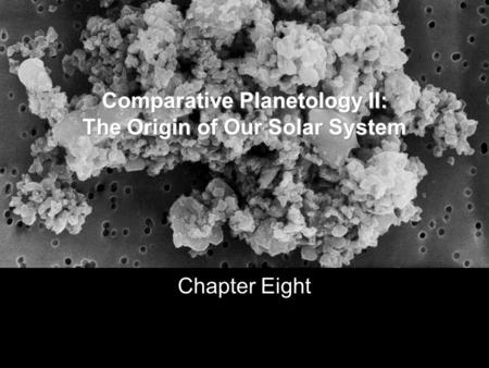 Comparative Planetology II: The Origin of Our Solar System