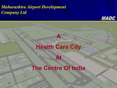Maharashtra Airport Development Company Ltd A Health Care City At The Centre Of India.