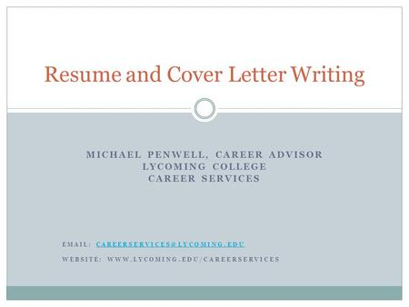 MICHAEL PENWELL, CAREER ADVISOR LYCOMING COLLEGE CAREER SERVICES   WEBSITE: