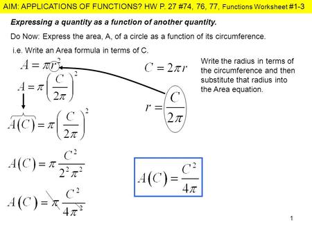 AIM: APPLICATIONS OF FUNCTIONS? HW P. 27 #74, 76, 77, Functions Worksheet #1-3 1 Expressing a quantity as a function of another quantity. Do Now: Express.
