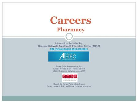 Careers Pharmacy Information Provided By: Georgia Statewide Area Health Education Center (AHEC)  PowerPoint Presentation.