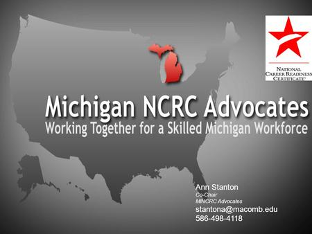 Ann Stanton Co-Chair MINCRC Advocates 586-498-4118.