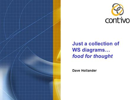 Just a collection of WS diagrams… food for thought Dave Hollander.